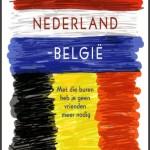Paul Wouters: België-Nederland; met zulke buren heb je geen vrienden meer nodig,